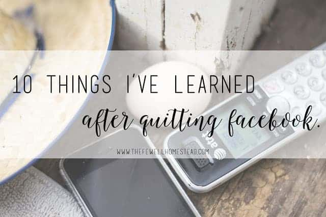 10 Things I've Learned After Quitting Facebook