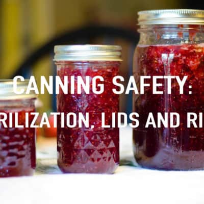 Canning Safety   Sterilization, Lids and Rings
