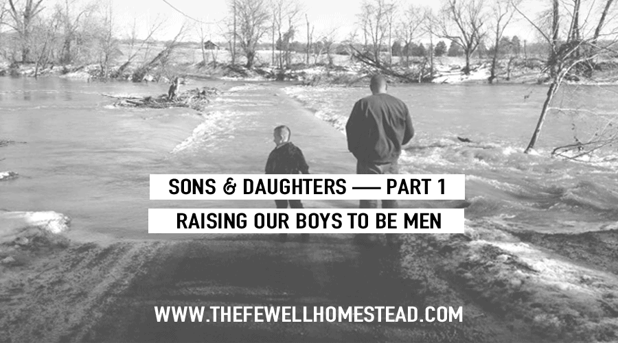Sons and Daughters (Part 1)  | Raising Our Boys to Be Men