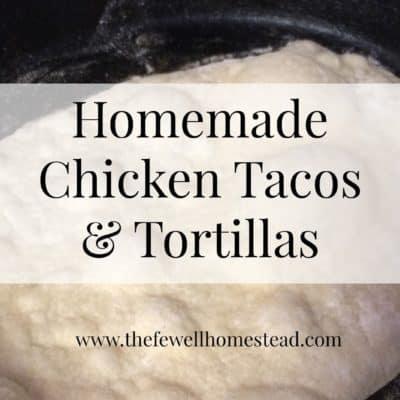 Homemade Chicken Tacos and Tortillas