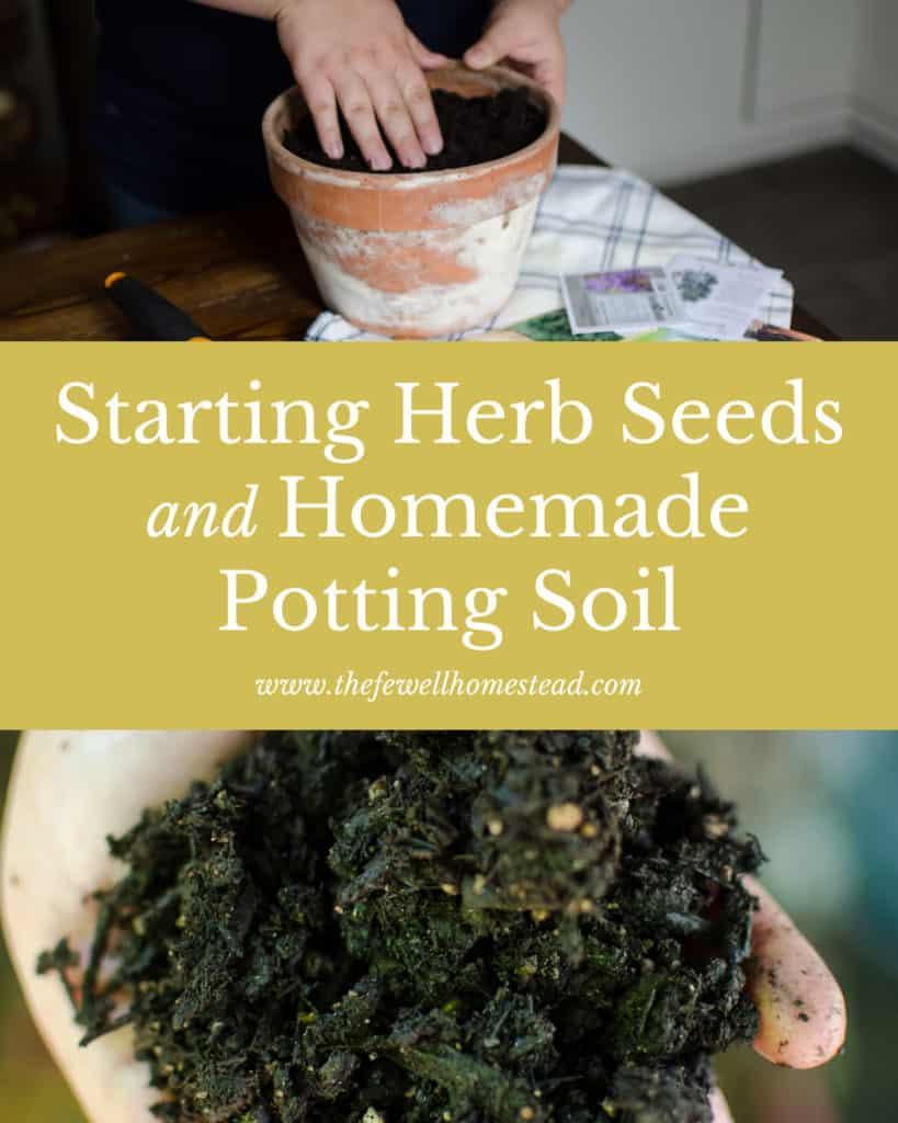 Starting Herb Seeds + Homemade Potting Soil Recipe