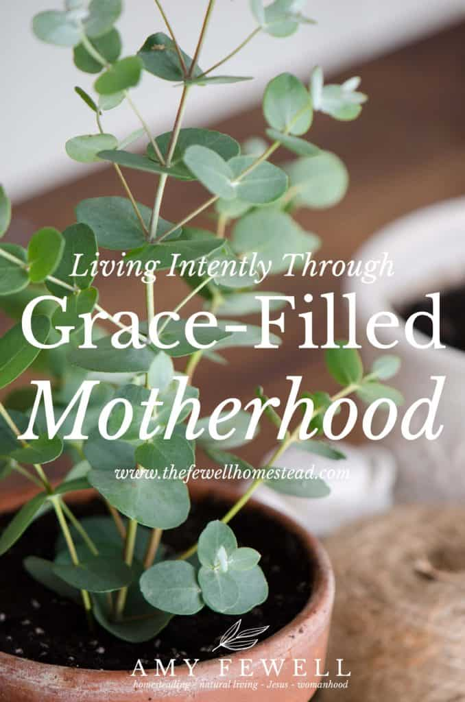 Grace-filled motherhood can be hard to live. But it's absolutely attainable. Learn how.