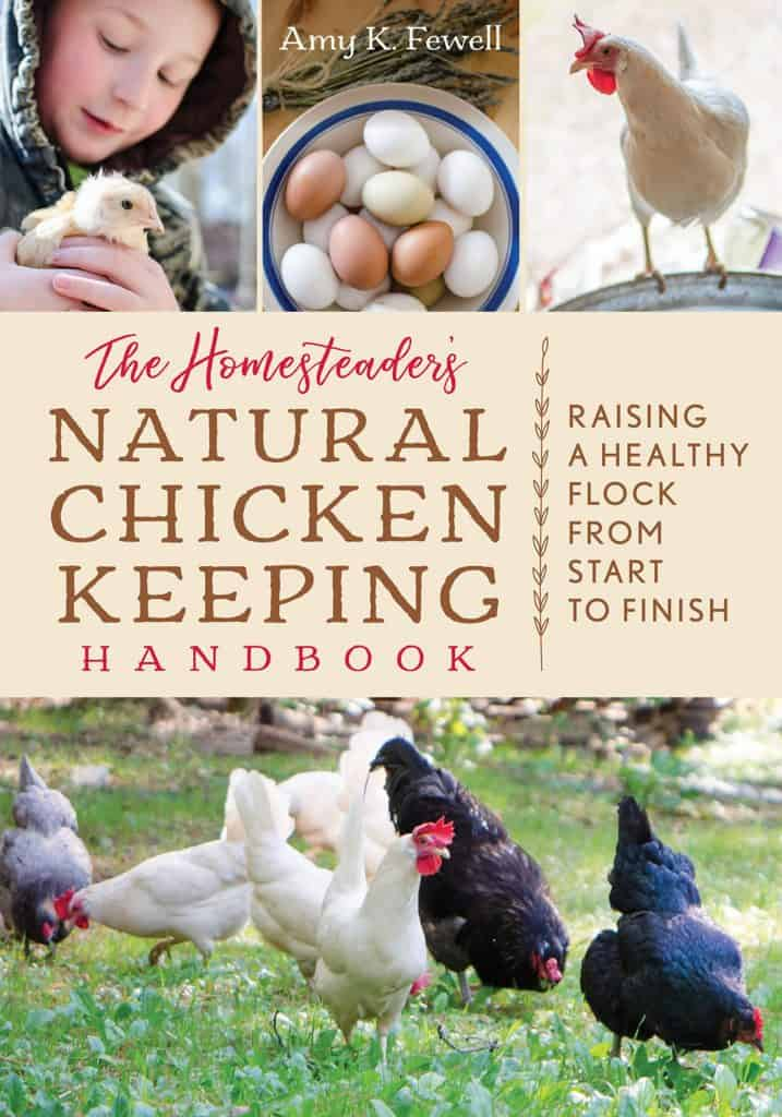 The Homesteader's Natural Chicken Keeping Handbook
