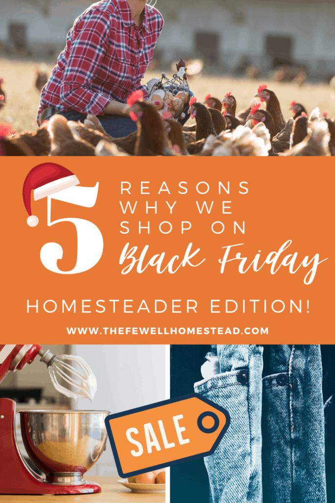 5 Reasons We Shop on Black Friday Homesteader Edition
