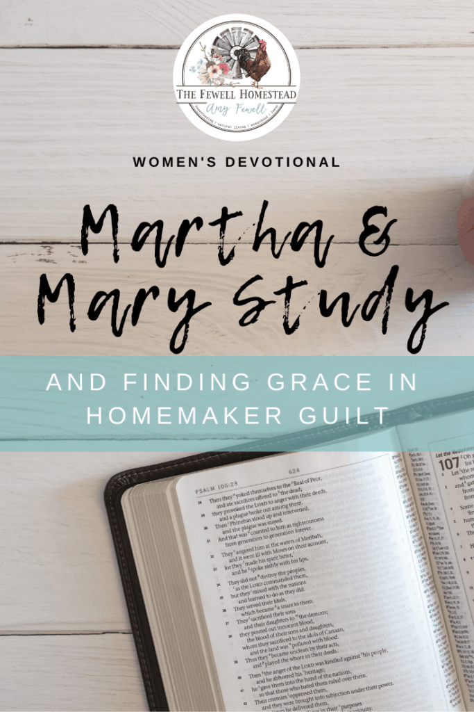Martha and Mary Bible Study | Homemaker Guilt