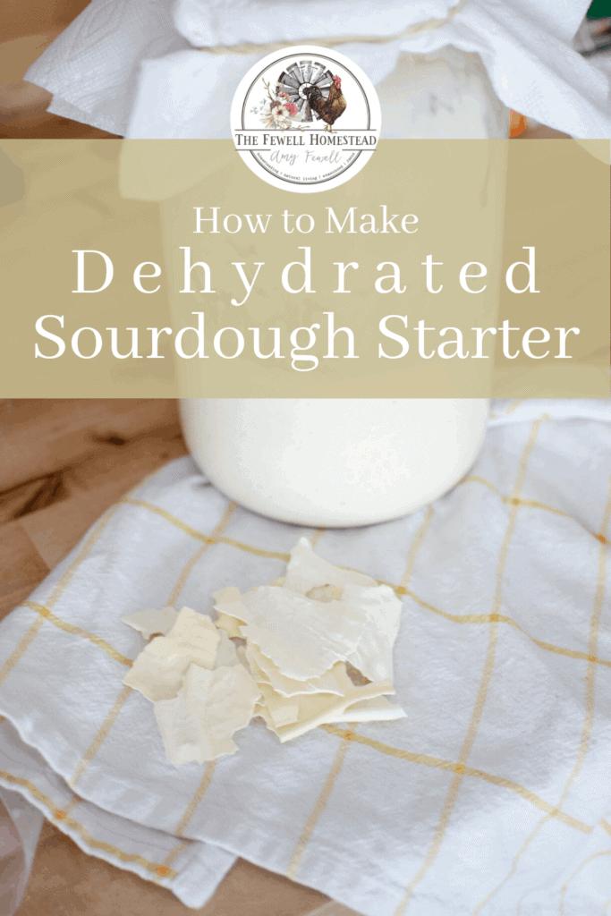Dehydrate Your Sourdough Starter!