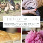 The Lost Skill of Serving Your Family