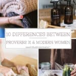 10 Differences Between the Proverbs 31 Woman and the Modern Housewife