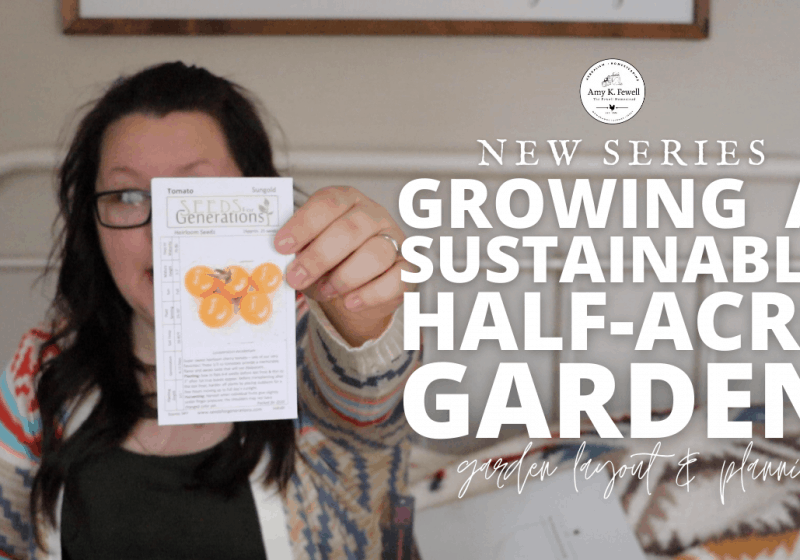Growing a Sustainable Half-Acre Garden